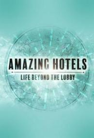 Amazing Hotels: Life Beyond the Lobby - 7/10