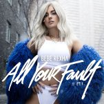 Bebe Rexha - All Your Fault (2017)